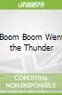 Boom Boom Went the Thunder