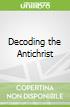 Decoding the Antichrist