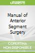 Manual of Anterior Segment Surgery