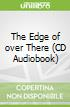 The Edge of over There (CD Audiobook)