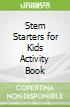 Stem Starters for Kids Activity Book