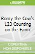 Romy the Cow's 123 Counting on the Farm