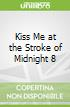 Kiss Me at the Stroke of Midnight 8