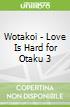 Wotakoi - Love Is Hard for Otaku 3