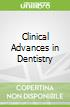 Clinical Advances in Dentistry