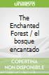 The Enchanted Forest / el bosque encantado
