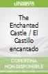 The Enchanted Castle / El Castillo encantado