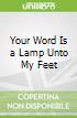Your Word Is a Lamp Unto My Feet