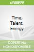 Time, Talent, Energy libro str