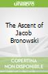 The Ascent of Jacob Bronowski
