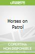 Horses on Patrol