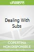 Dealing With Subs libro str