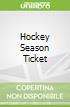 Hockey Season Ticket