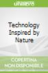 Technology Inspired by Nature