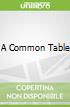 A Common Table