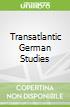 Transatlantic German Studies
