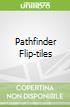 Pathfinder Flip-tiles