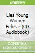 Lies Young Women Believe (CD Audiobook)