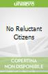 No Reluctant Citizens