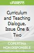 Curriculum and Teaching Dialogue, Issue One & Two
