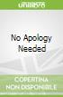 No Apology Needed