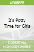 It's Potty Time for Girls