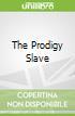 The Prodigy Slave