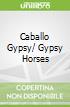 Caballo Gypsy/ Gypsy Horses