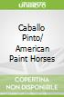 Caballo Pinto/ American Paint Horses