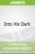Into His Dark