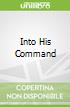Into His Command