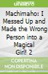 Machimaho: I Messed Up and Made the Wrong Person into a Magical Girl! 2