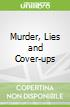 Murder, Lies and Cover-ups