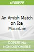 An Amish Match on Ice Mountain