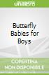 Butterfly Babies for Boys