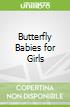 Butterfly Babies for Girls