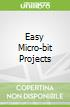 Easy Micro-bit Projects
