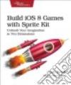 Build Ios 8 Games With Sprite Kit libro str