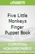 Five Little Monkeys Finger Puppet Book