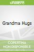 Grandma Hugs