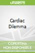 Cardiac Dilemma