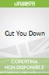 Cut You Down