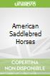 American Saddlebred Horses