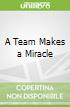 A Team Makes a Miracle