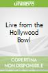 Live from the Hollywood Bowl