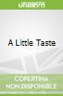 A Little Taste