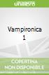 Vampironica 1