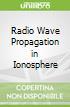 Radio Wave Propagation in Ionosphere