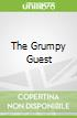 The Grumpy Guest