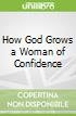 How God Grows a Woman of Confidence